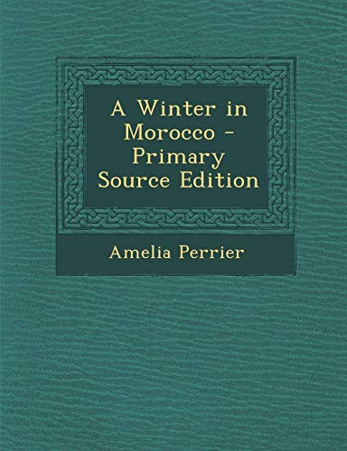 9781287721673: A Winter in Morocco
