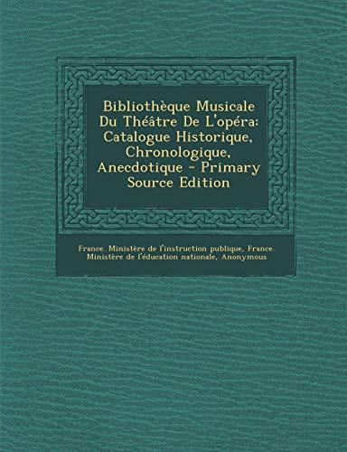 9781287724865: Bibliothèque Musicale Du Théâtre De L'opéra: Catalogue Historique, Chronologique, Anecdotique (French Edition)