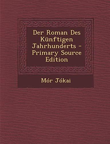 9781287725398: Der Roman Des Kunftigen Jahrhunderts