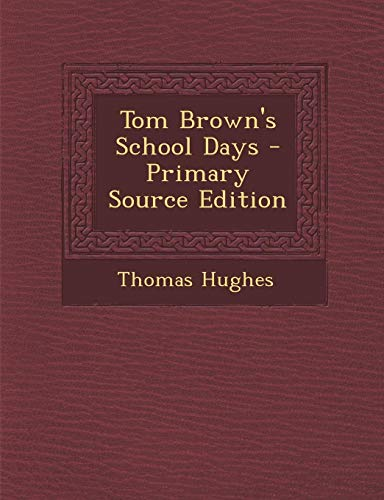 9781287729112: Tom Brown's School Days - Primary Source Edition