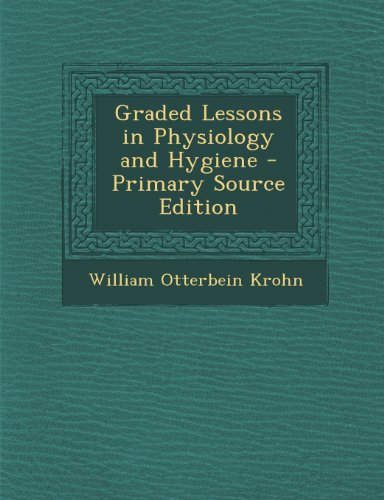 9781287729143: Graded Lessons in Physiology and Hygiene