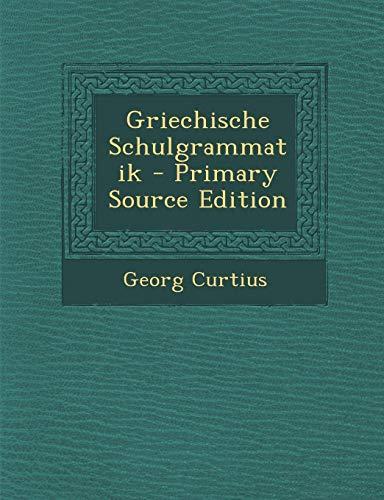 9781287730262: Griechische Schulgrammatik - Primary Source Edition