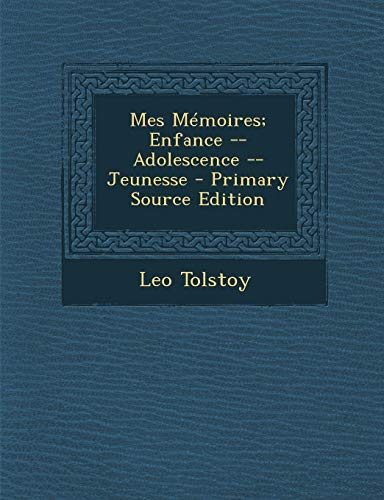 9781287732747: Mes Memoires; Enfance -- Adolescence -- Jeunesse - Primary Source Edition (French Edition)