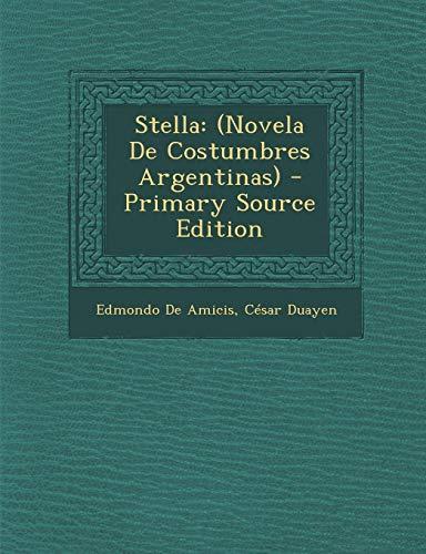 9781287735335: Stella: (Novela de Costumbres Argentinas) - Primary Source Edition (Spanish Edition)