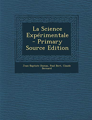 9781287740841: La Science Experimentale - Primary Source Edition (French Edition)