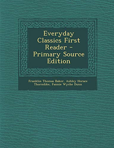 9781287746393: Everyday Classics First Reader - Primary Source Edition