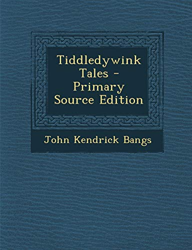 9781287750642: Tiddledywink Tales - Primary Source Edition