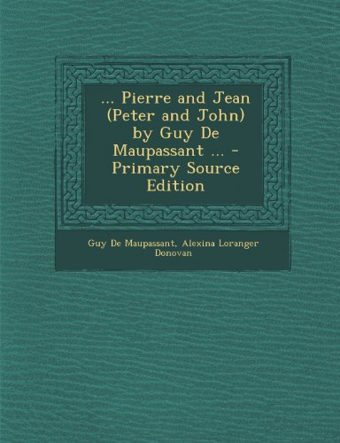9781287761822: ... Pierre and Jean (Peter and John) by Guy De Maupassant ...