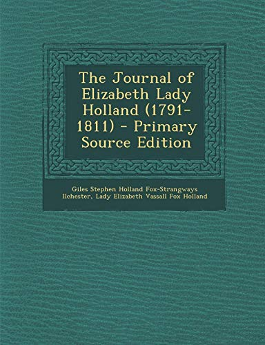 9781287764120: The Journal of Elizabeth Lady Holland (1791-1811) - Primary Source Edition