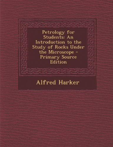 9781287766483: Petrology for Students: An Introduction to the Study of Rocks Under the Microscope