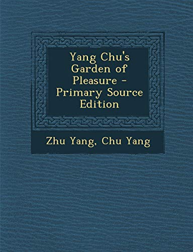 9781287767787: Yang Chu's Garden of Pleasure