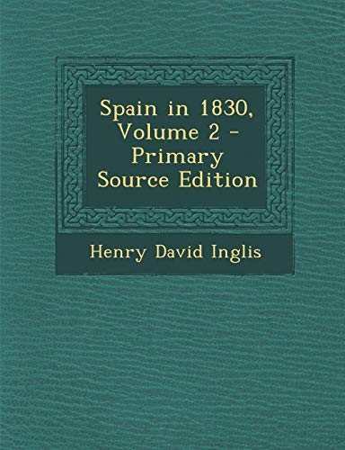 9781287771371: Spain in 1830, Volume 2 - Primary Source Edition