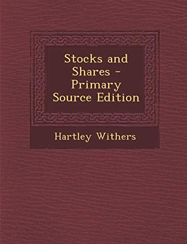 9781287772675: Stocks and Shares - Primary Source Edition