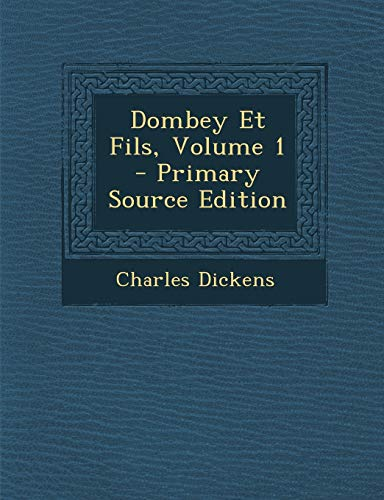 9781287780144: Dombey Et Fils, Volume 1 - Primary Source Edition (French Edition)