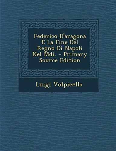 9781287780366: Federico D'aragona E La Fine Del Regno Di Napoli Nel Mdi.