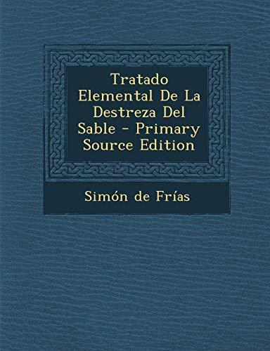 9781287781080: Tratado Elemental De La Destreza Del Sable