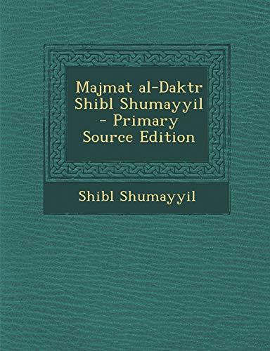 9781287782537: Majmat al-Daktr Shibl Shumayyil (Arabic Edition)