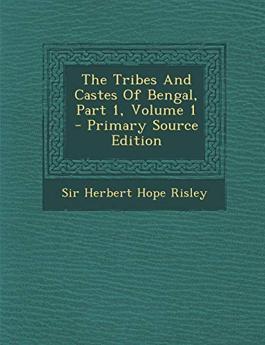 9781287782780: Tribes and Castes of Bengal, Part 1, Volume 1