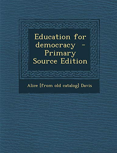 9781287788157: Education for Democracy - Primary Source Edition