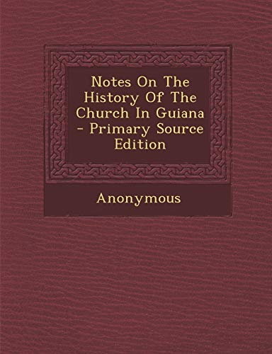 9781287797074: Notes On The History Of The Church In Guiana