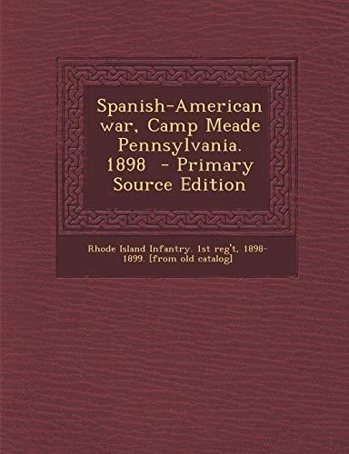 9781287797272: Spanish-American War, Camp Meade Pennsylvania. 1898 - Primary Source Edition