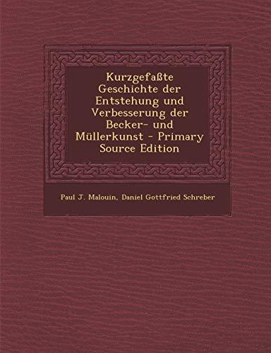 9781287803461: Kurzgefasste Geschichte Der Entstehung Und Verbesserung Der Becker- Und Mullerkunst - Primary Source Edition (German Edition)