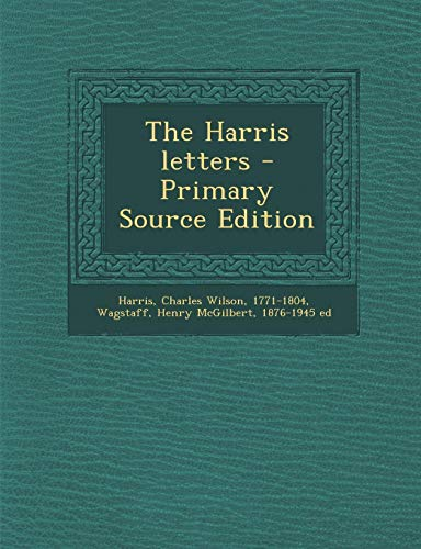 9781287803492: The Harris letters