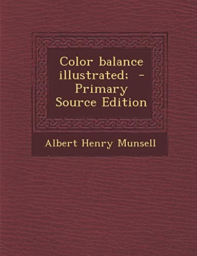 9781287809371: Color Balance Illustrated; - Primary Source Edition
