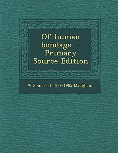 9781287810254: Of human bondage