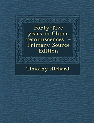 9781287812241: Forty-five years in China, reminiscences