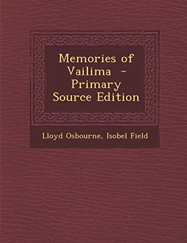 9781287815464: Memories of Vailima - Primary Source Edition