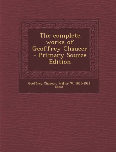 9781287818113: The complete works of Geoffrey Chaucer