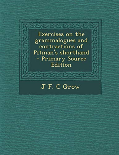 9781287821441: Exercises on the Grammalogues and Contractions of Pitman's Shorthand - Primary Source Edition