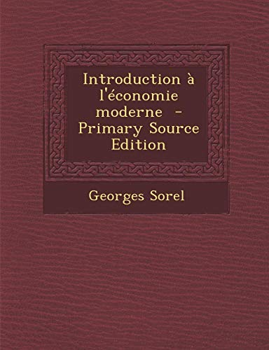 9781287825883: Introduction A L'Economie Moderne