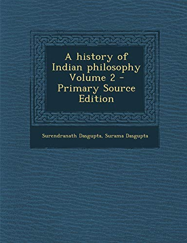 9781287826200: A History of Indian Philosophy Volume 2 - Primary Source Edition