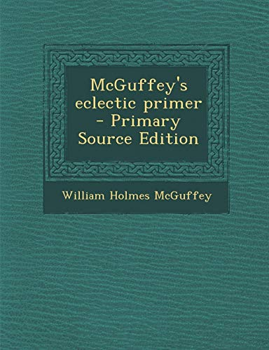 9781287829133: McGuffey's eclectic primer