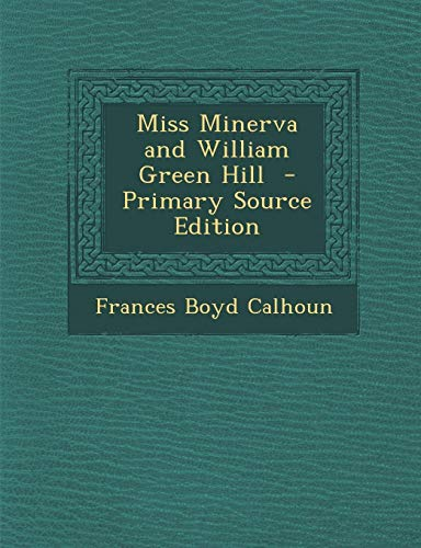 9781287829973: Miss Minerva and William Green Hill - Primary Source Edition