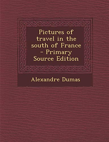 9781287832546: Pictures of Travel in the South of France