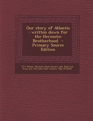 9781287834625: Our story of Atlantis: written down for the Hermetic Brotherhood