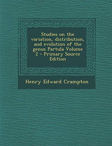 9781287835028: Studies on the Variation, Distribution, and Evolution of the Genus Partula Volume 2 - Primary Source Edition
