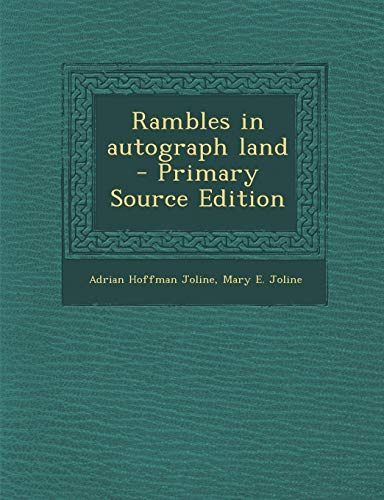 9781287844709: Rambles in Autograph Land - Primary Source Edition