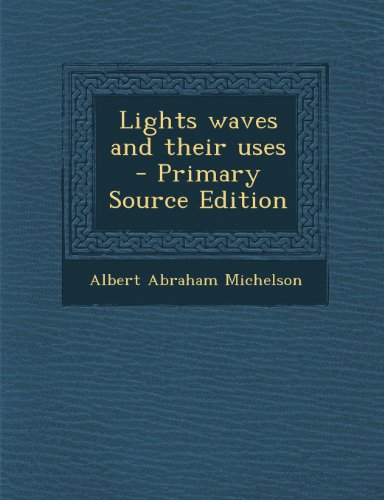 9781287846420: Lights Waves and Their Uses - Primary Source Edition