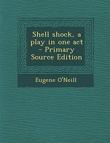 9781287855323: Shell Shock, a Play in One Act - Primary Source Edition