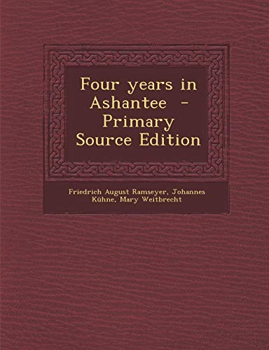 9781287857242: Four years in Ashantee