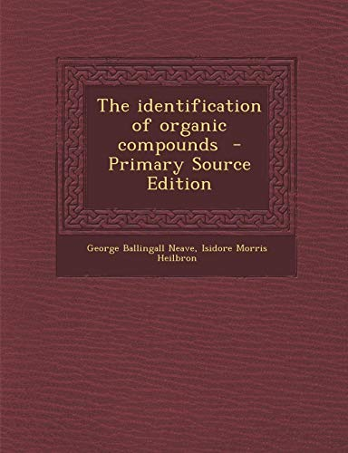 9781287858058: The Identification of Organic Compounds - Primary Source Edition