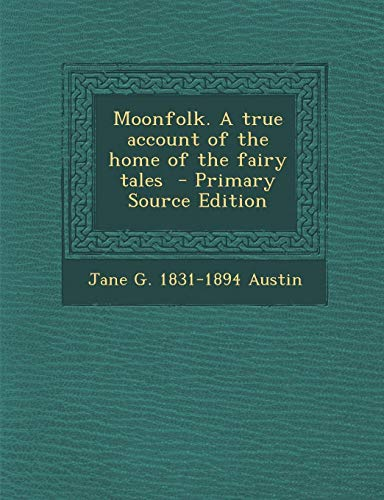 9781287860327: Moonfolk. a True Account of the Home of the Fairy Tales - Primary Source Edition