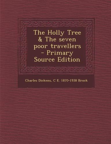 9781287869269: The Holly Tree & the Seven Poor Travellers - Primary Source Edition