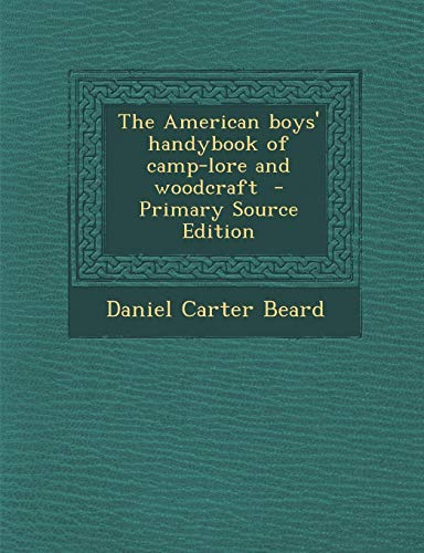 9781287871064: The American boys' handybook of camp-lore and woodcraft