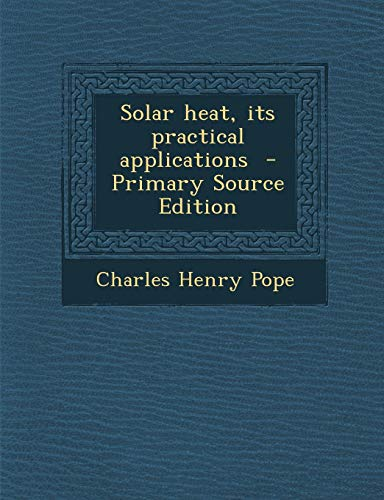 9781287872238: Solar heat, its practical applications