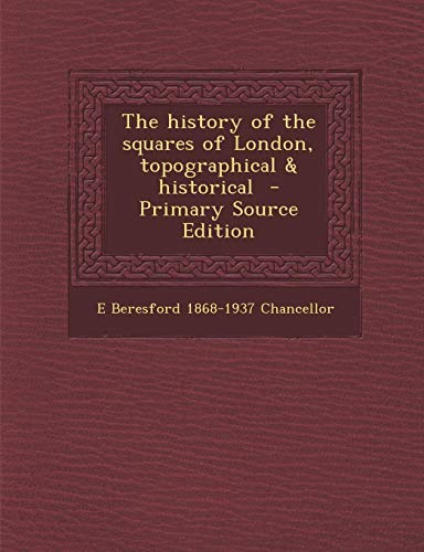 9781287872863: The history of the squares of London, topographical & historical